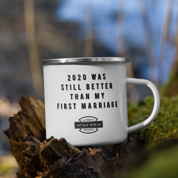 2020 was still better than my first marriage Mug, bride, divorce, covid, wedding, elope, elopement, cup