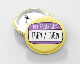 They Them Badge Pin / My pronouns are they them, pronoun badge, they them pin, non binary pride