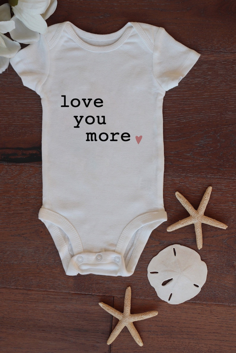 Shower Gift Baby Gift Love You More Saying with Heart Perfect for Baby Onesie\u00a9 Bodysuits Baby Girl or Boy