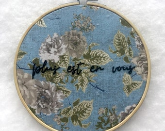 """6"""" """"Plus Est En Vous"""" (There is more in you) Hand Embroidered Hoop Art"""