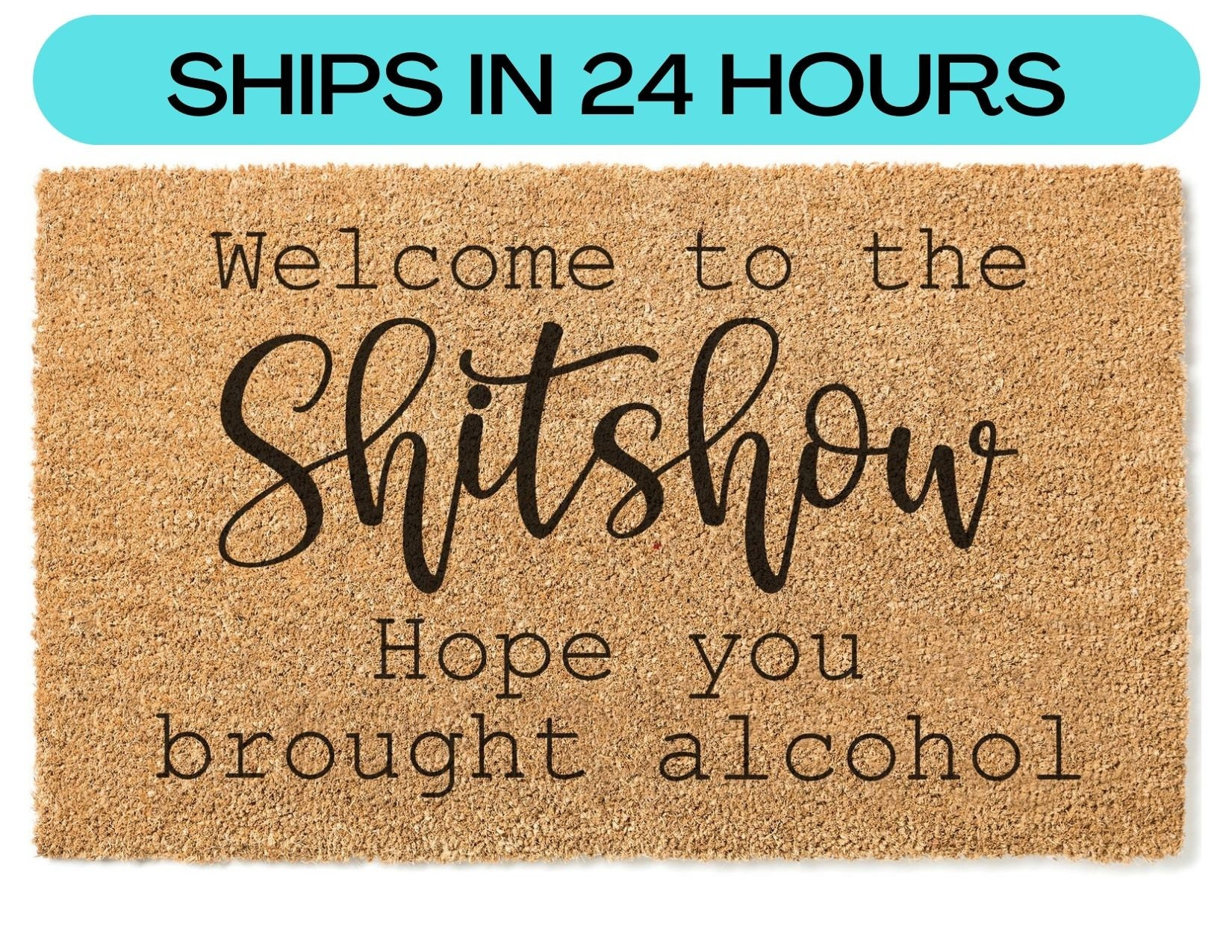 Welcome to the shitshow(alcohol)doormat,Personalized doormat,Housewarming,realtor gift,porch decor,new home,funny doormats,new home gift