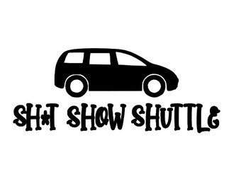 sh*t show shuttle Sticker, Funny Decal, Mom life sticker, Van bumper sticker, vinyl decal lots of kids decal minivan life, shit show