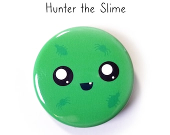Hunter the Slime Face pin-back button - (1.50 In.) / Pinback Button / Badges Pins