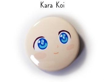 Kara Koi Face pin-back button - (1.50 In.) / Pinback Button / Badges Pins