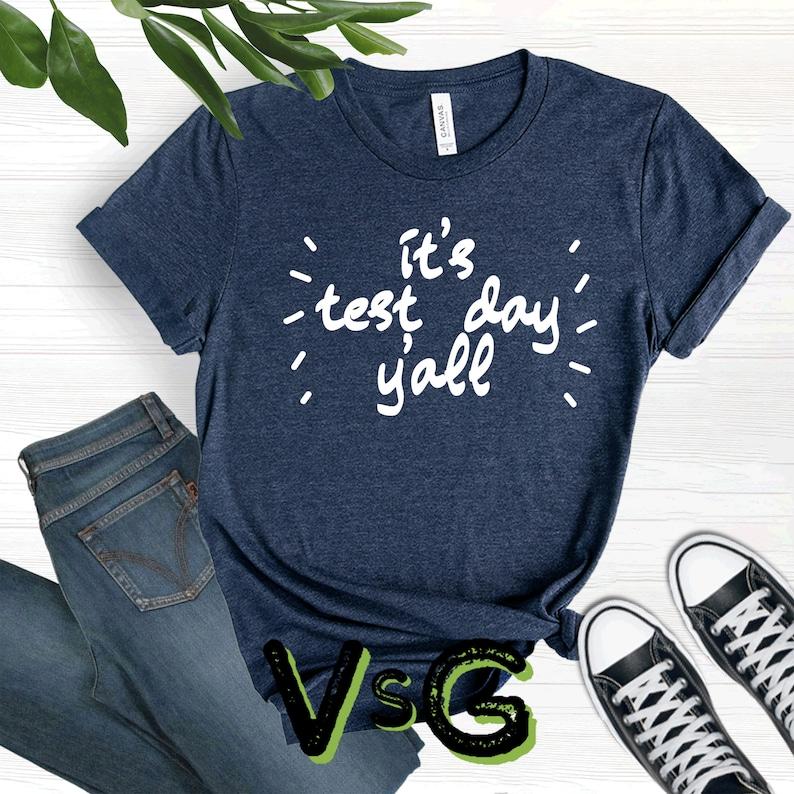 It/'s Test Day Y/'all Written Funny Designed T-Shirt  Cute Teacher Shirt  Testing Day Tee  Class Of 2021 Shirt  Teacher/'s Hilarious Tee