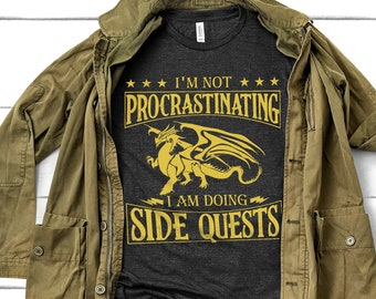 I'm not Procrastinating I'm doing Side Quests - RPG Gamer T Shirt, Dungeon and Dragons Master Shirt