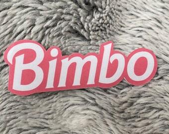Bimbo Sticker   Barbie Sticker   Pink Sticker   Weather Resistant Sticker