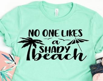 Beach Shirt, No One Likes a Shady Beach, Beach Vacation, Summer Beach Tees, Cruise T-Shirt, Vacation Matching-Bella Canvas-Unisex