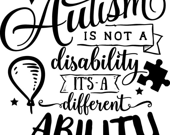 Autism is not a disability its a different ability