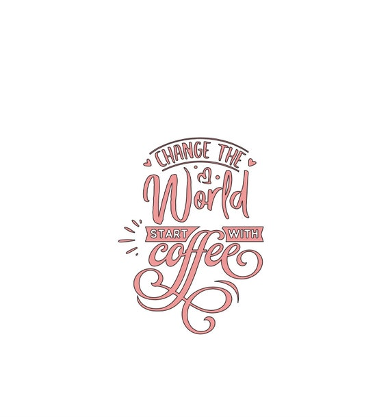 Change the world. Start with coffee