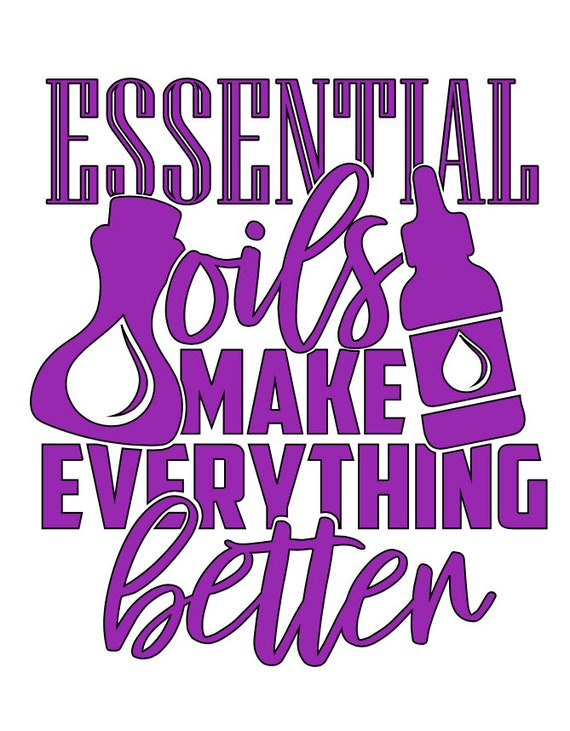 Essential Oils Make Everything Better