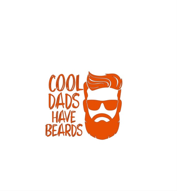 Cool Dads Have Beards