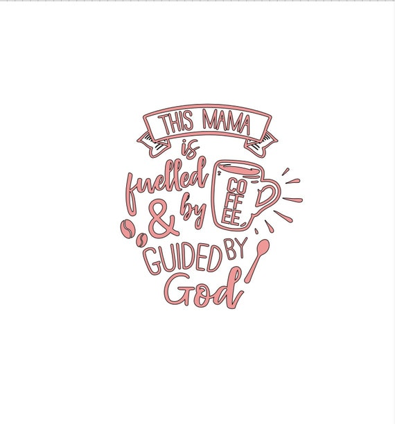 This mama is fueled by coffee and guided by God.