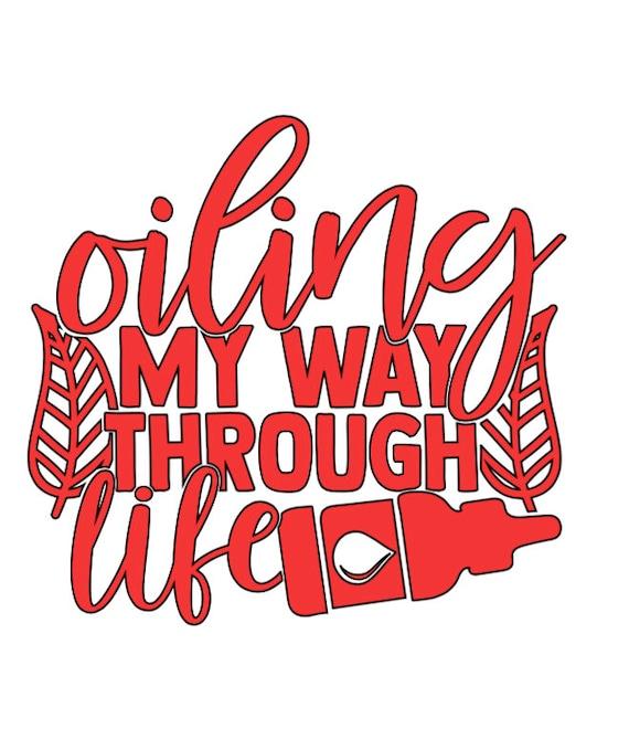 Oiling My Way Through Life