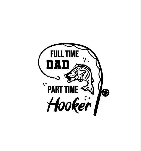 Full Time Dad. Part Time Hooker.