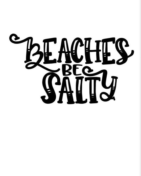 Beaches Be Salty