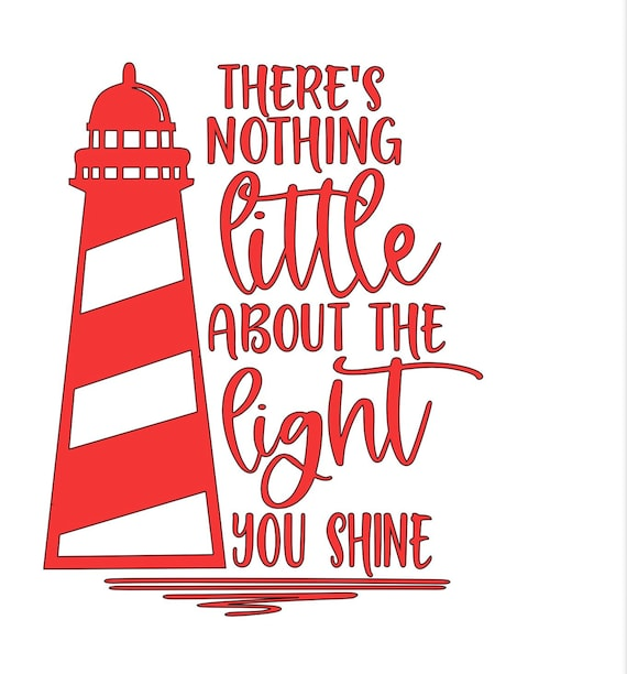 There is nothing little about the light you shine