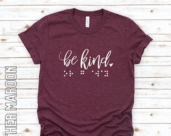 Be Kind or Go Away Shirt with Braille & Print