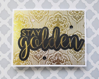 Stay Golden Foiled Greeting Card   Encouraging Card for Many Occasions