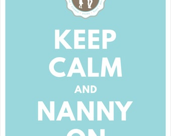 Keep Calm and Nanny On - Aqua Printable