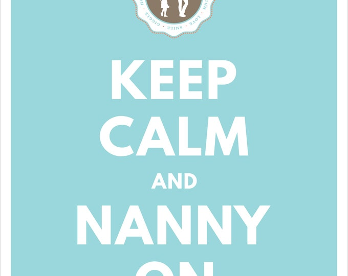 Featured listing image: Keep Calm and Nanny On - Aqua Printable