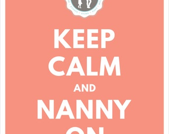 Keep Calm and Nanny On - Coral Printable