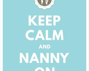 Keep Calm and Nanny On - Aqua Printable