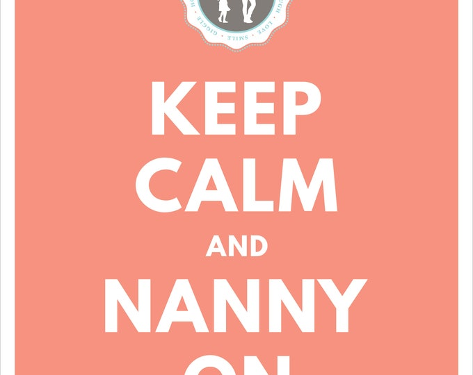 Featured listing image: Keep Calm and Nanny On - Coral Printable