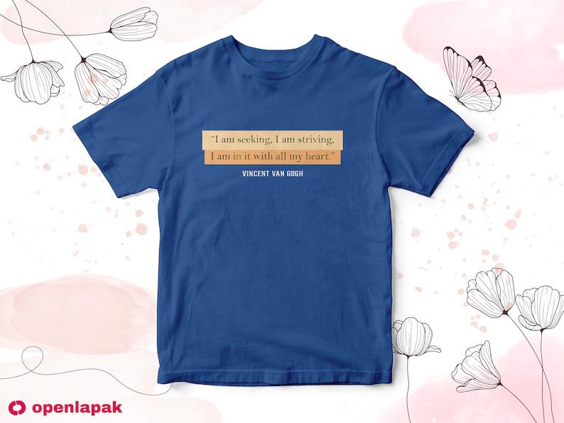 Van Gogh Gifts Van Gogh Shirt Van Gogh Quotes T-Shirt Van Gogh Quote Vincent van Gogh Artist Gift Quote Shirt