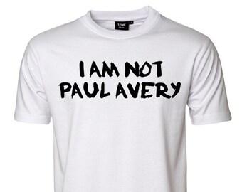 I Am Not Paul Avery Tee
