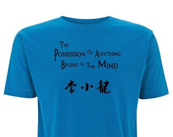 Bruce Lee T Shirt the possession of anything begins in the mind Inspired Quote