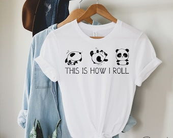 This is How I Roll Shirt, Panda Lover T Shirt, Love Panda Shirt, Panda TShirt, Cute Animal Shirt, Gift for Women, Gift for Her, Animal Tee