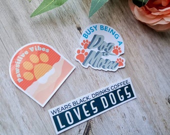 Dog Mom   Pawsitive Vibes   Drinks Coffee. Wears Black. Loves Dogs.   Sticker Pack