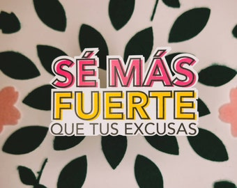 Se Más Fuerte Que Tus Excusas Sticker   Be Stronger Than Your Excuses Sticker   SPANISH