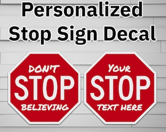 Stop Sign Personalized Vinyl Decal Sticker for Car laptop window tumbler water bottle computer