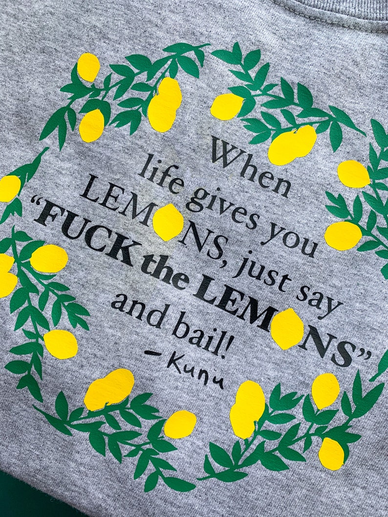Kunu Forgetting Sarah Marshall Tshirt Men Women Novelty Shirt When Life Gives You Lemons