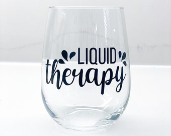 Wine Lovers, Liquid Therapy, Funny Wine Glass, Housewarming Gift, Adult Gifts