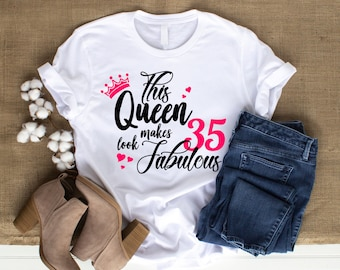 This Queen Makes 35 Look Fabulous T-Shirt, Turning 35, 35th Birthday gift ideas for Women, Unisex Cotton Tee for Adults