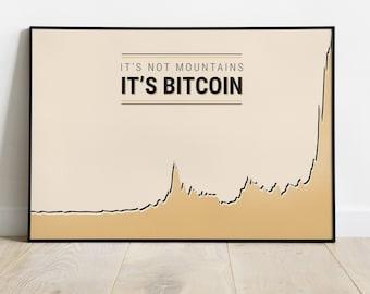 "Bitcoin Art poster - ""It's not mountains, it's Bitcoin"""