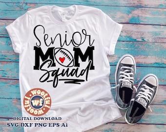 Senior Football Mom Squad svg, Football Fan svg, Graduation svg, Senior Mother svg, Family svg, Senior, Svg Dxf Eps Ai Png Silhouette Cricut