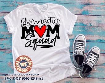 Gymnastics Mom Squad svg, Gymnastics svg, Gymnastics Mother svg, Gymnastics Family svg, Tumbling svg, Svg Dxf Eps Ai Png Silhouette Cricut