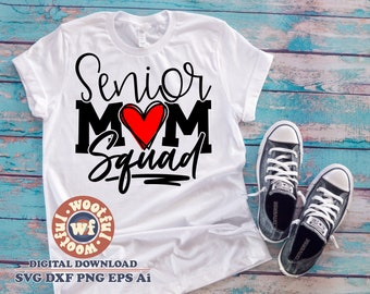Senior Mom Squad svg, Back to School svg, svg, Graduation svg, Mother svg, Senior Family svg, Heart, Svg Dxf Eps Ai Png Silhouette Cricut