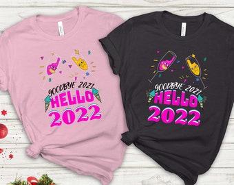 Goodbye 2021 Hello 2022 T-shirt, New Year Shirt, New Year Gift, Funny New Year Shirt, Happy New Year Shirt, Hello New Year Shirt