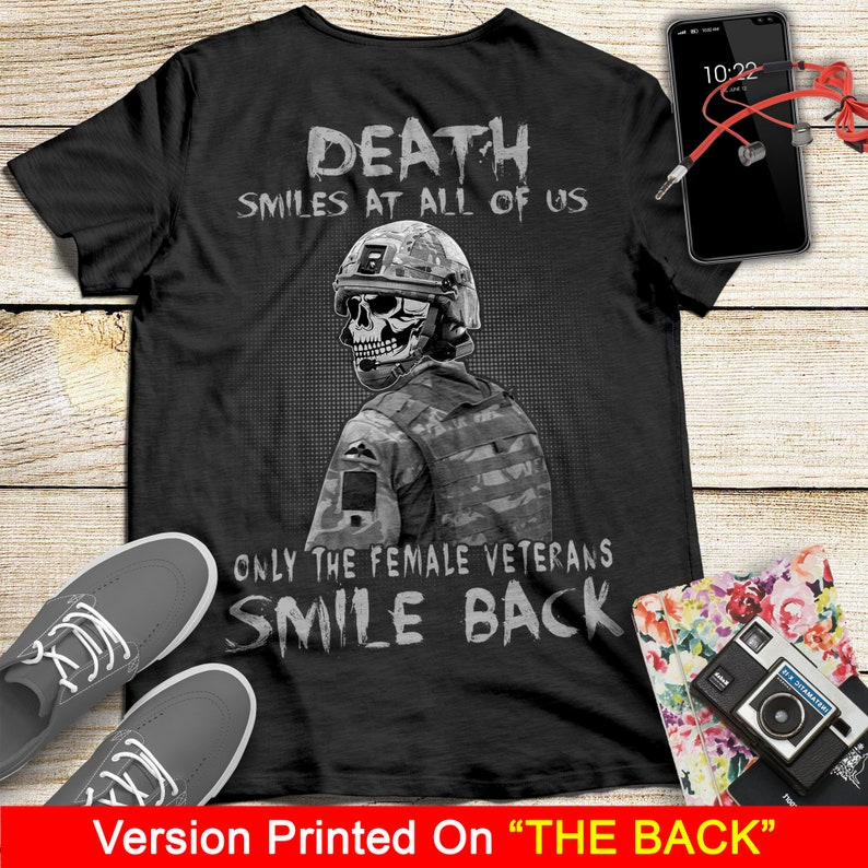 Death Smiles At All Of Us Only The Female Veterans Smile Back T Shirts Masswerks Store