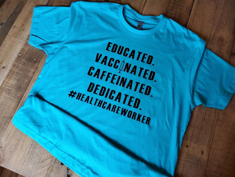 Vaccinated T-Shirt  COVID Vaccination Shirt  Healthcare Worker