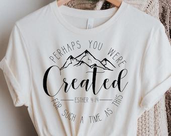 Perhaps You Were Created Shirt, Christian Apparel, Christian Clothing, Chosen Shirt, Christian Shirts, Christian Shirts For Women, Trending