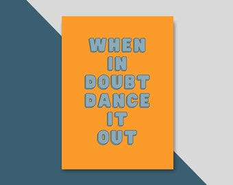 Poster When I Doubt Dance it Out Bedroom Gallery Wall Print Kitchen Vintage Style Bold /& Colouful Lounge Hallway Sign