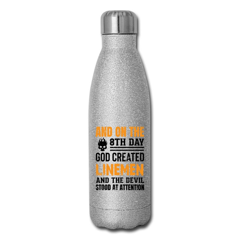 Stainless Steel 17 oz Water Bottle 8th Day Lineman Water Bottle Lineman Gift