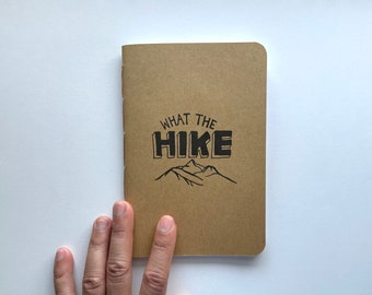 What the Hike, The Hiking Journal, Adventure Awaits
