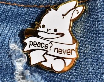 """Original Hard Enamel Pin - """"Peace? Never"""""""